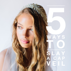 5 Ways to Slay a Cap Veil