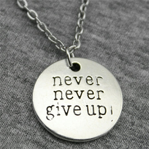 Never Never Give Up Necklace