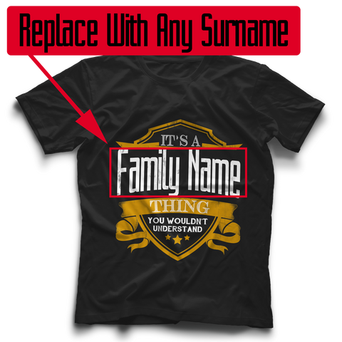 "It's a ""NAME"" Thing - You Wouldn't Understand"