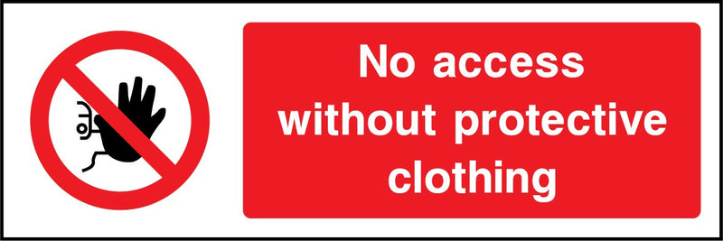 No access without protective clothing. Sign