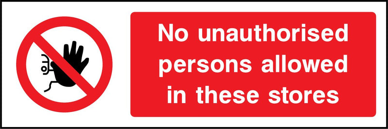 No unauthorised persons allowed in these stores. Sign