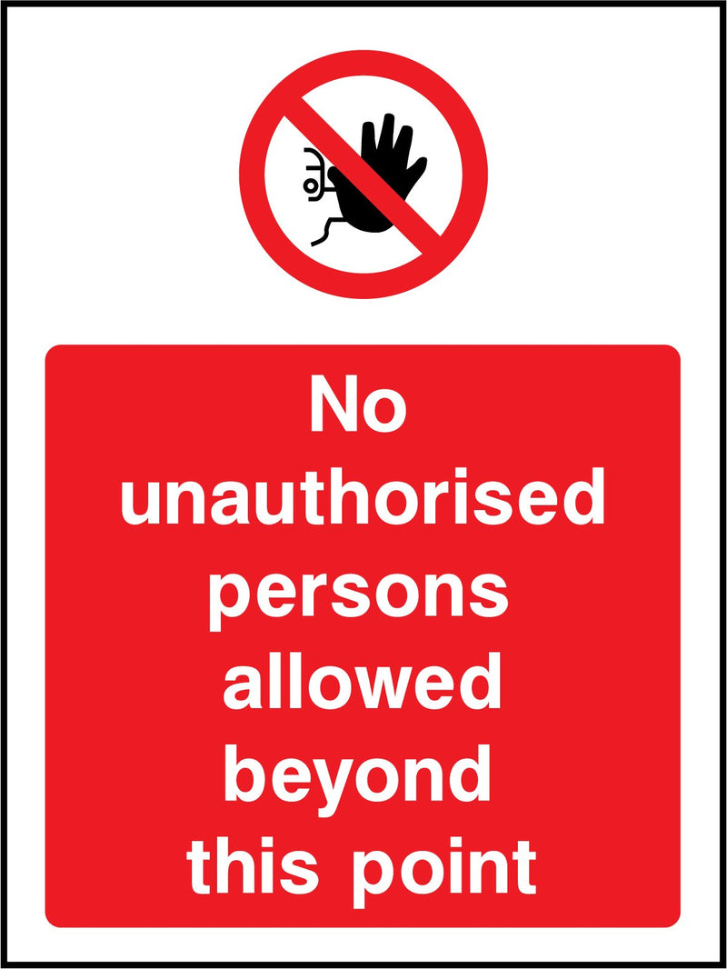 No unauthorised persons allowed beyond this point. Sign