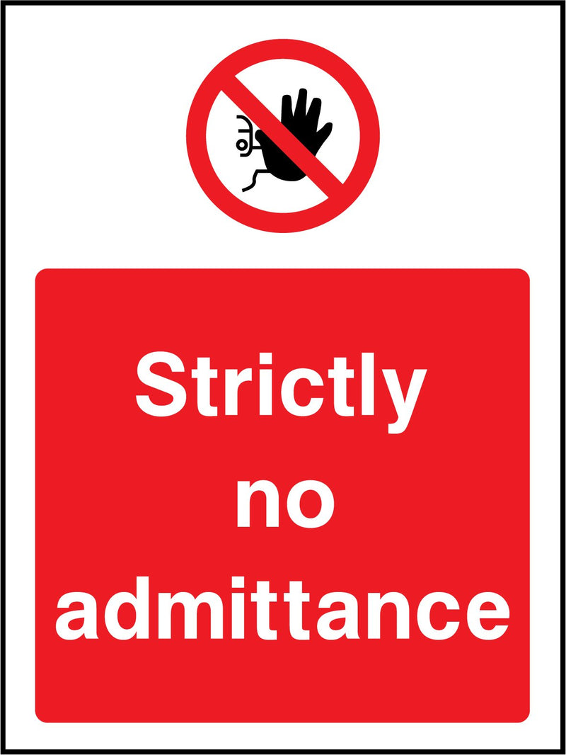 Strictly no admittance. Sign