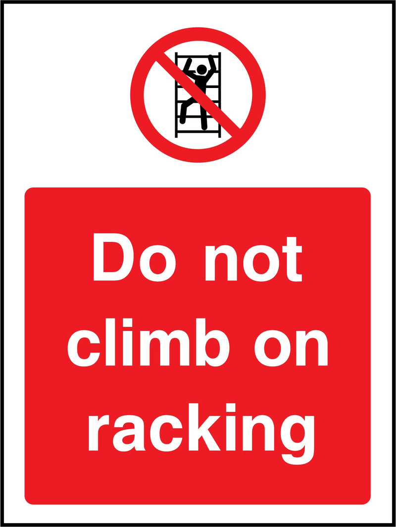 Do not climb on racking. Sign
