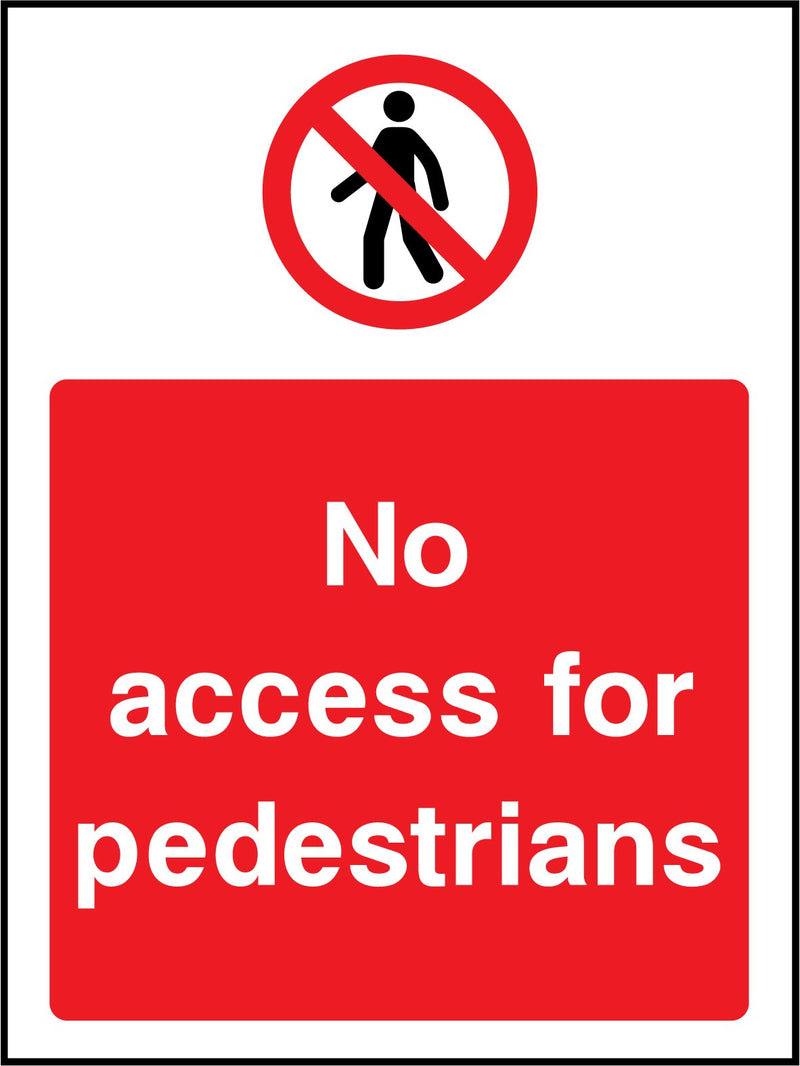 No access for pedestrians. Sign