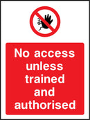 No access unless trained and authorised. Sign