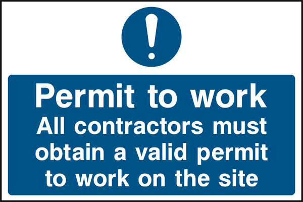 """Permit to work. All contractors must obtain a valid permit to work on the site."" Sign"