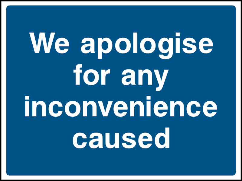 """We apologise for any inconvenience caused."" Sign"