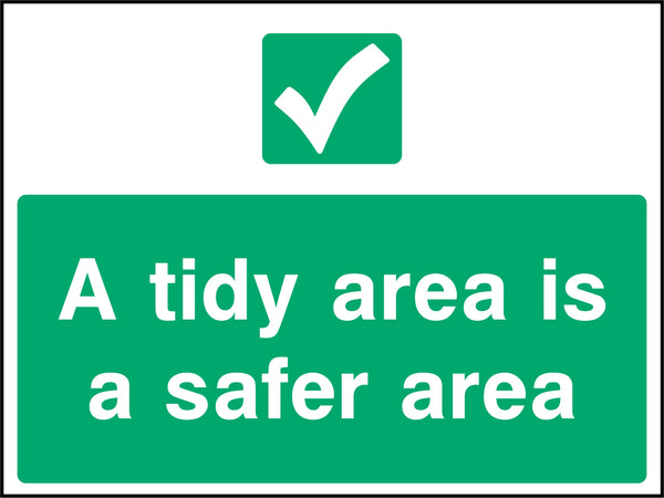 """A tidy area is a safer area."" Sign"