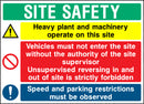 """SITE SAFETY - Heavy machinery, vehicle authorised entry, supervised reversing, speed & parking"" Sign"