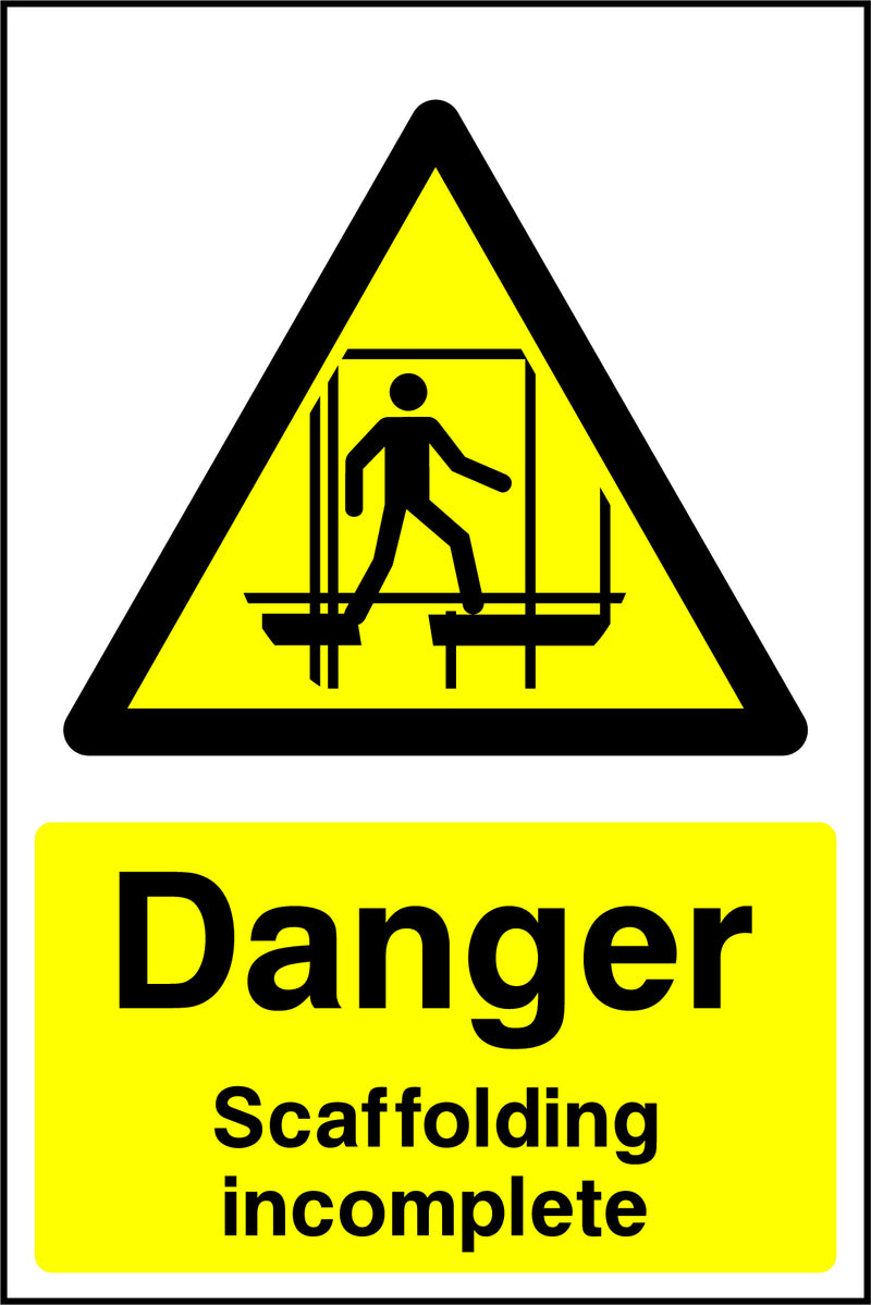 """Danger. Scaffolding incomplete."" Sign"