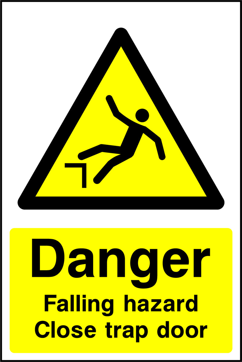 """Danger. Falling hazard. Close trap door."" Sign"