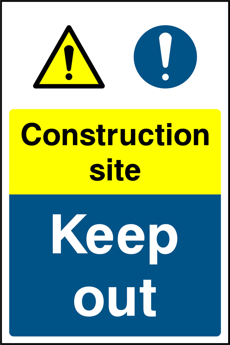 """Construction site. Keep out."" Sign"