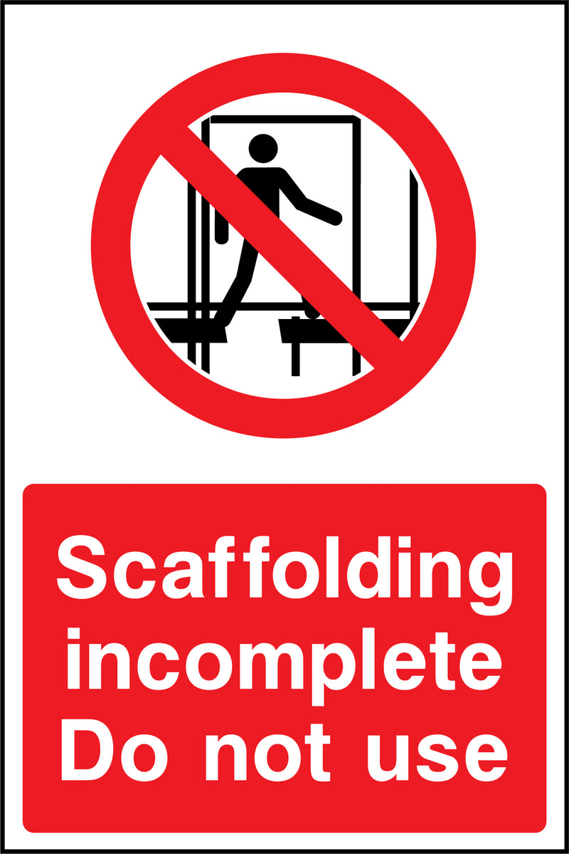 """Scaffolding incomplete. Do not use."" Sign"