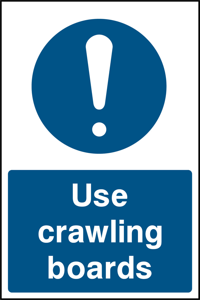 """Use crawling boards."" Sign"