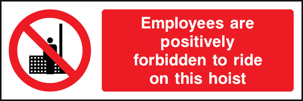 """Employees are positively forbidden to ride on this hoist."" Sign"