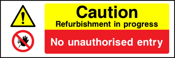 """Caution. Refurbishment in progress. No unauthorised entry."" Sign"