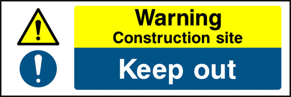 """Warning, construction site. Keep out."" Sign"
