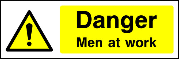 """Danger. Men at work."" Sign"