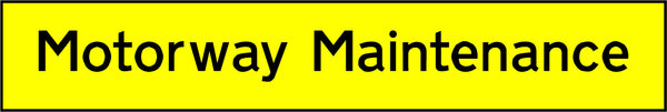 """Motorway Maintenance"" Sign"