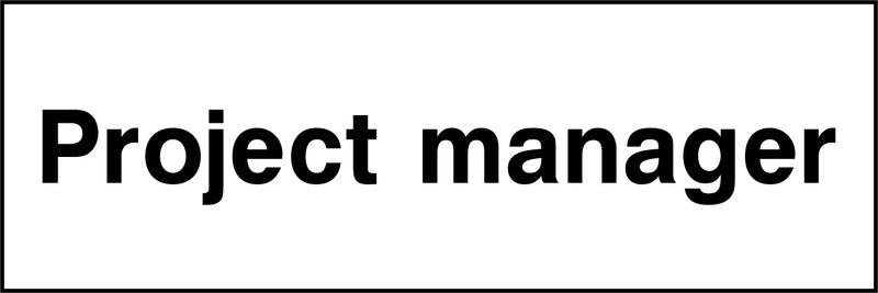 """Project manager"" Sign"