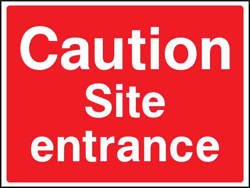 """Caution. Site entrance."" Sign"