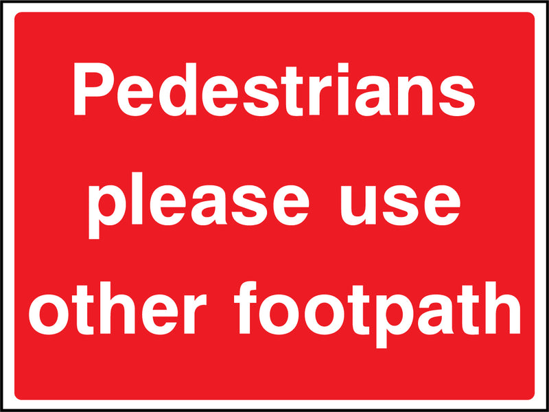 """Pedestrians - please use other footpath"" Sign"