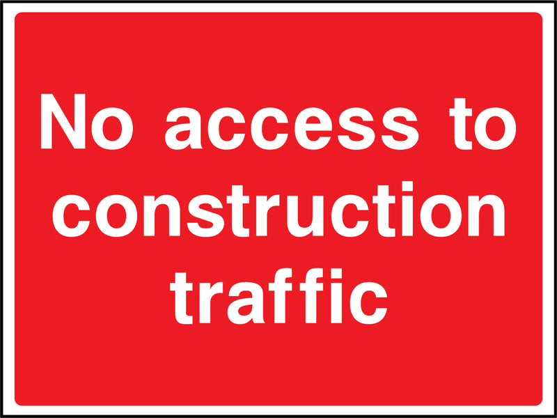 """No access to construction traffic"" Sign"