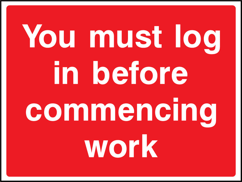 """You must log in before commencing work."" Sign"