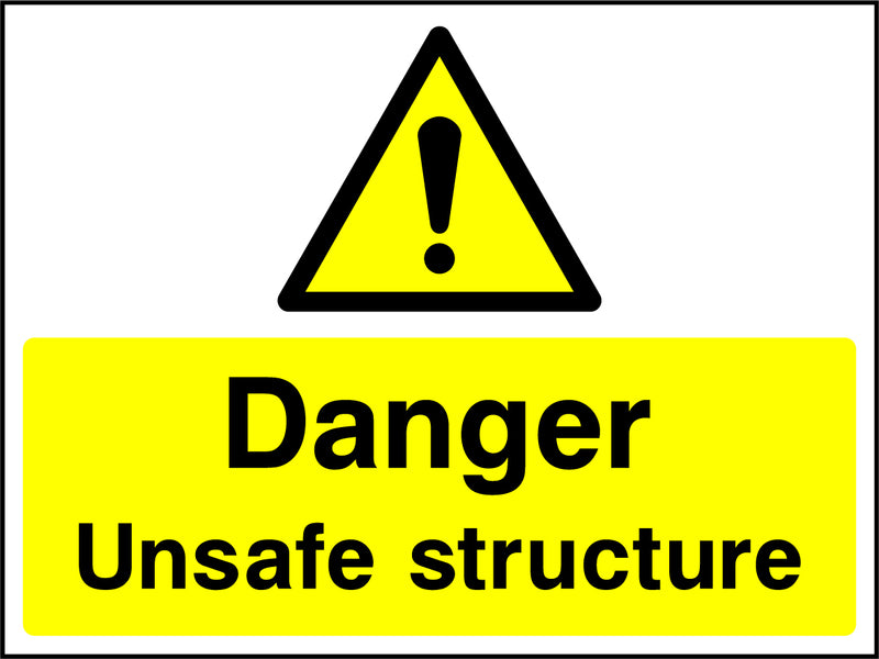 """Danger. Unsafe structure."" Sign"