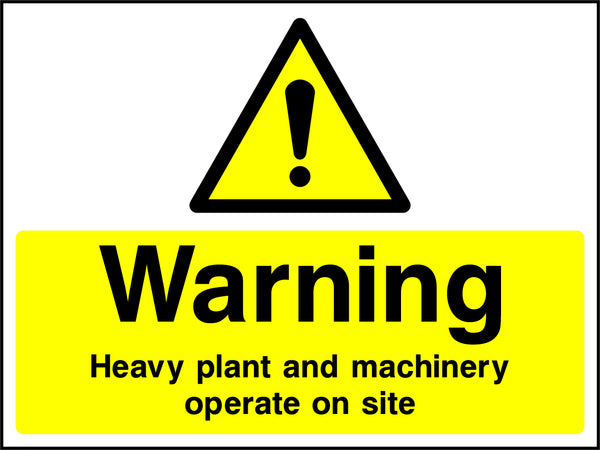 """Warning. Heavy plant and machinery operate on site."" Sign"