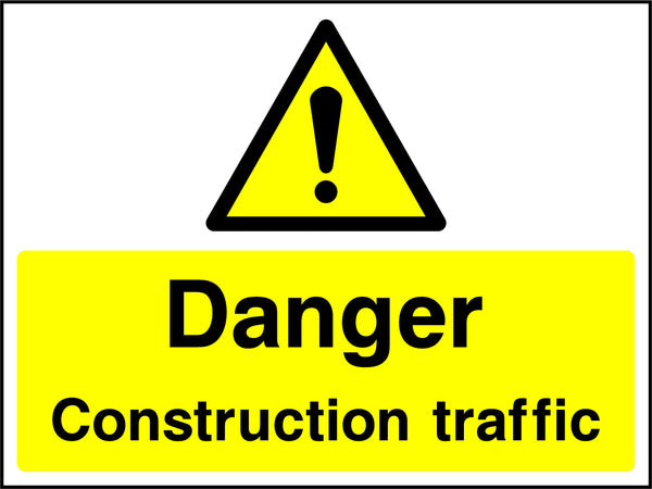 """Danger. Construction traffic."" Sign"