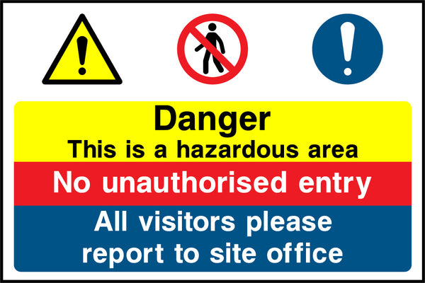 """Danger. This is a hazardous area. No unauthorised entry. All visitors please report to site office."" Sign"