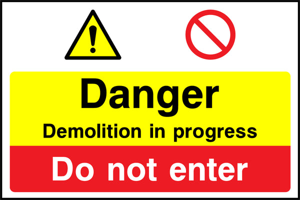"""Danger. Demolition in progress. Do not enter."" Sign"