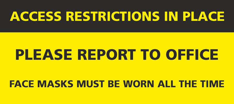 Access Restrictions - Report To Office Sign