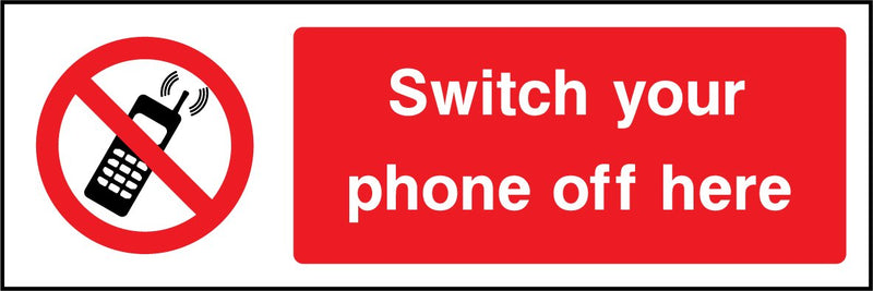 Switch your phone off here. Sign