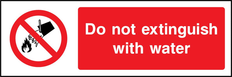 Do not extinguish with water. Sign