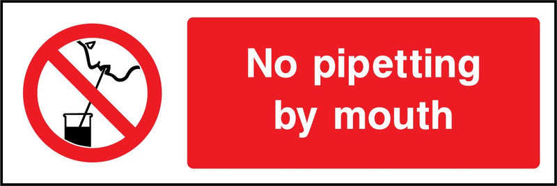 No pipetting by mouth. Sign
