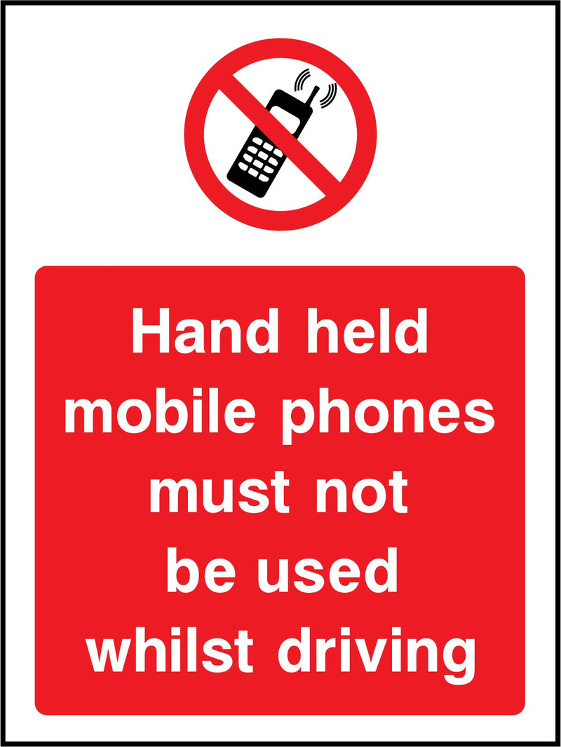 Hand held mobile phones must not be used whilst driving. Sign