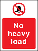 No heavy load. Sign