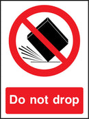 Do not drop. Sign