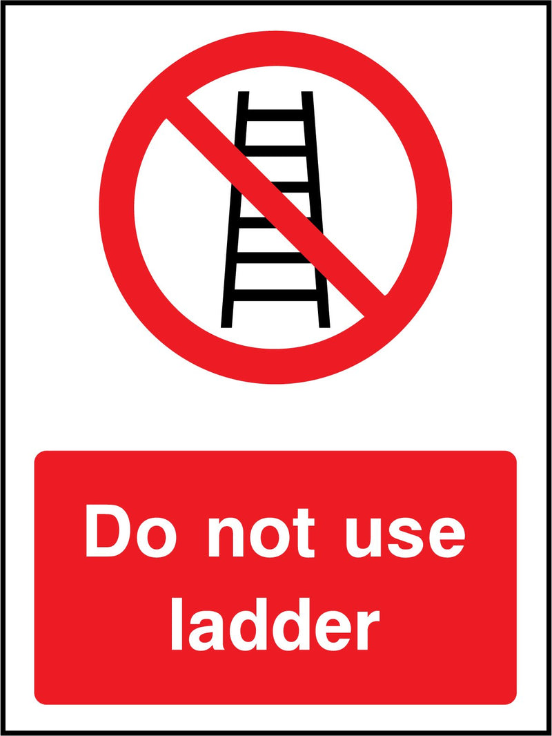 Do not use ladder. Sign