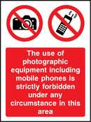 The use of photographic equipment including mobile phones is strictly forbidden under any circumstance in this area. Sign