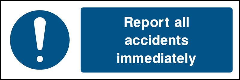 """Report all accidents immediately."" Sign"