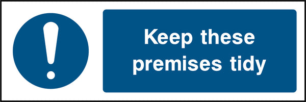"""Keep these premises tidy."" Sign"