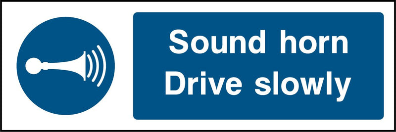 """Sound horn. Drive Slowly."" Sign"