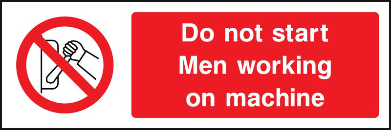 Do not start. Men working on machine. Sign
