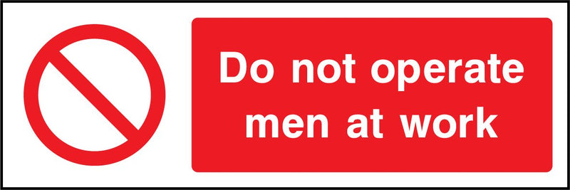 Do not operate, men at work. Sign