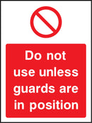 Do not use unless guards are in position. Sign
