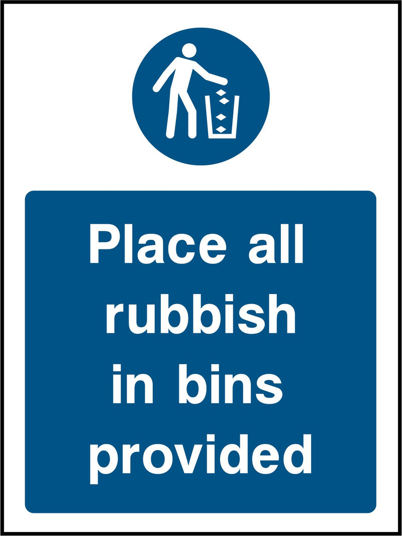 """Place all rubbish in bins provided."" Sign"